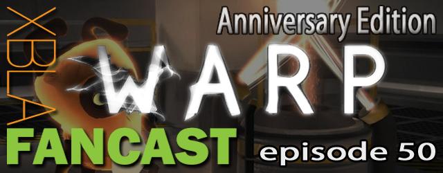 XBLAFancast Episode 50 – Anniversary Edition