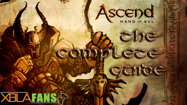Ascend: Hand of Kul – XBLAFans' Complete Guide