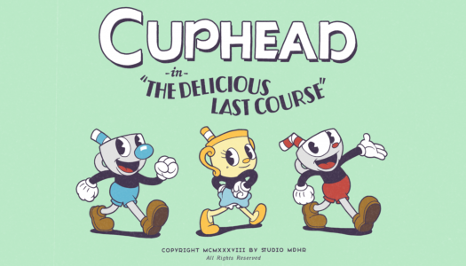E3 2018: Cuphead: the Delicious Last Course DLC to Launch in 2019
